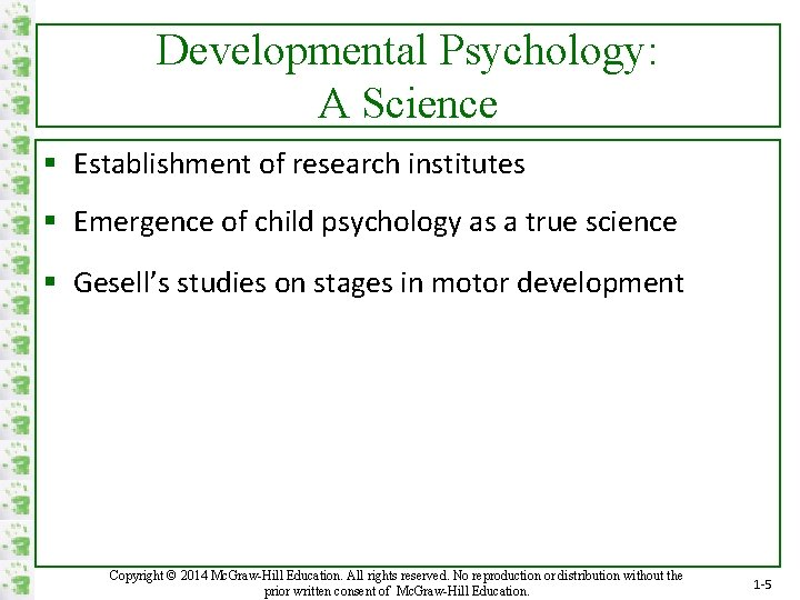 Developmental Psychology: A Science § Establishment of research institutes § Emergence of child psychology