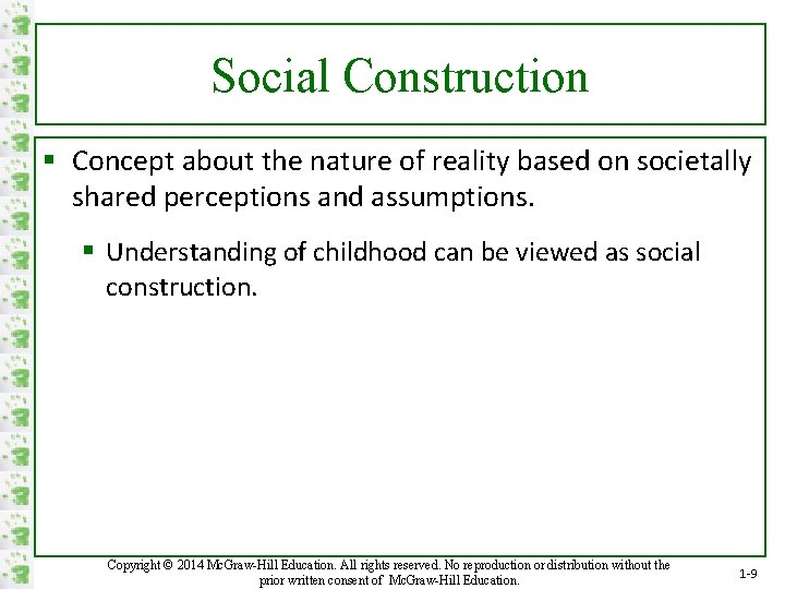 Social Construction § Concept about the nature of reality based on societally shared perceptions