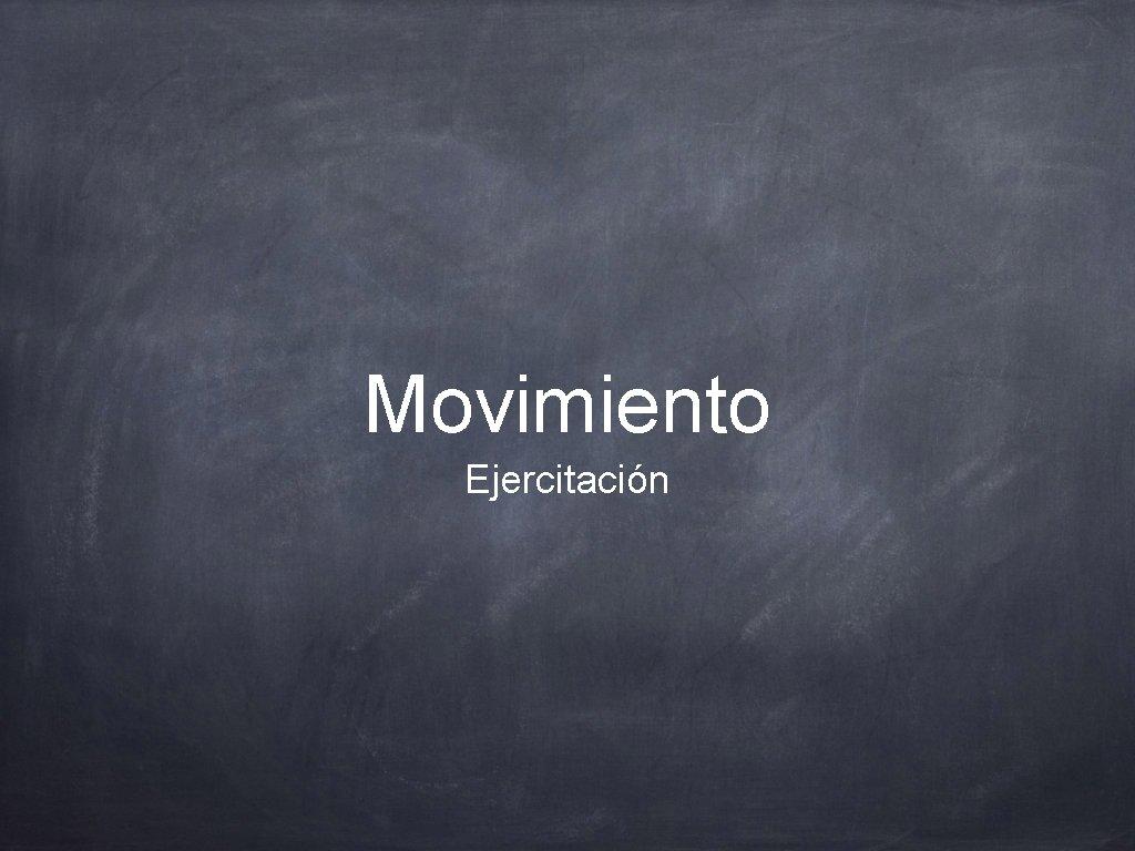 Movimiento Ejercitación