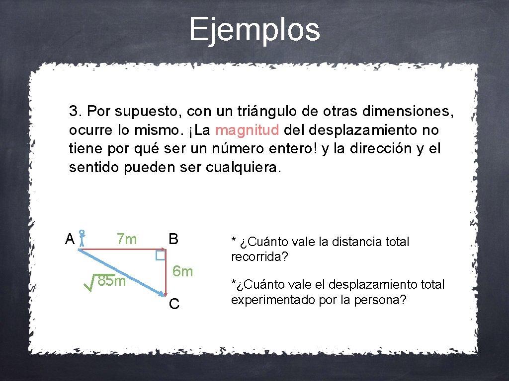 Ejemplos 3. Por supuesto, con un triángulo de otras dimensiones, ocurre lo mismo. ¡La