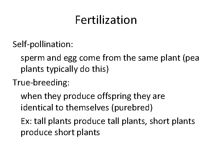 Fertilization Self-pollination: sperm and egg come from the same plant (pea plants typically do