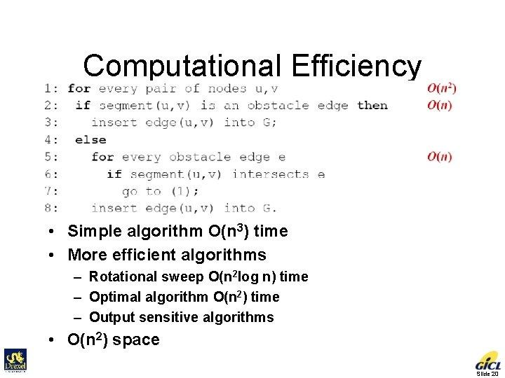 Computational Efficiency • Simple algorithm O(n 3) time • More efficient algorithms – Rotational
