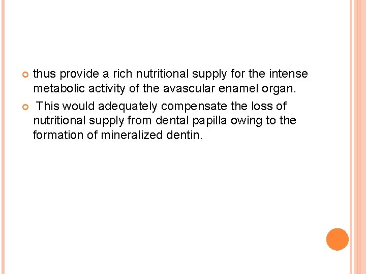 thus provide a rich nutritional supply for the intense metabolic activity of the avascular
