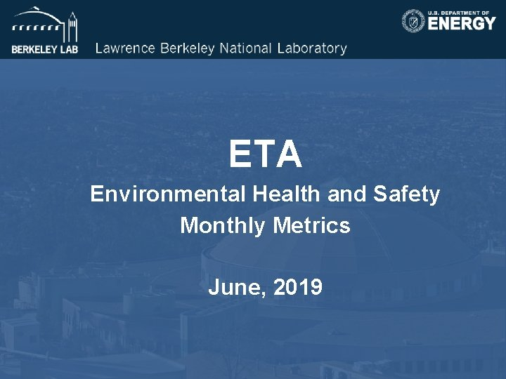 ETA Environmental Health and Safety Monthly Metrics June, 2019