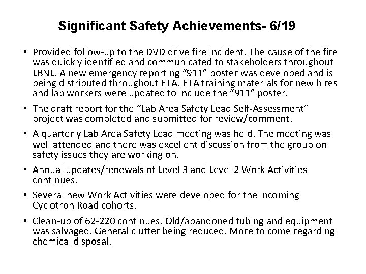 Significant Safety Achievements- 6/19 • Provided follow-up to the DVD drive fire incident. The