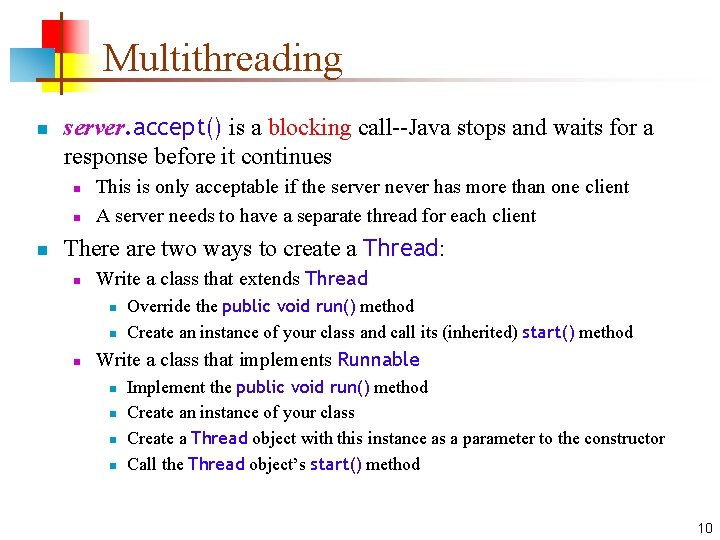 Multithreading n server. accept() is a blocking call--Java stops and waits for a response