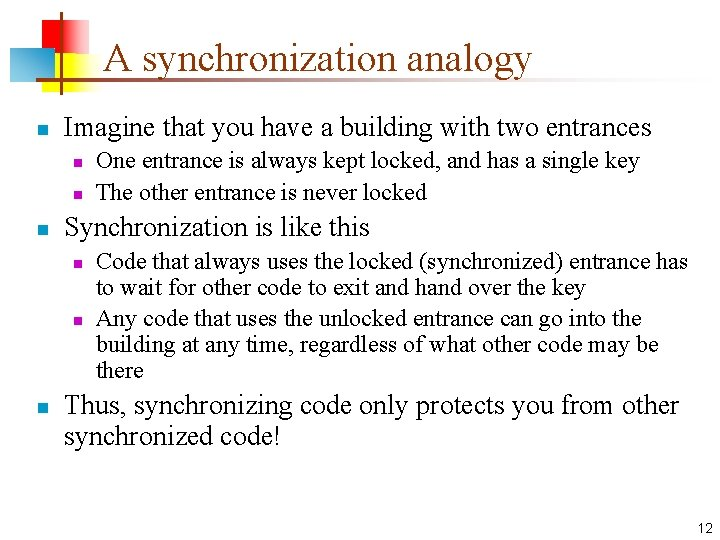 A synchronization analogy n Imagine that you have a building with two entrances n