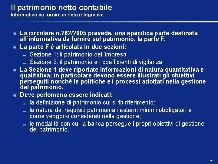 Il patrimonio netto contabile Informativa da fornire in nota integrativa La circolare n. 262/2005