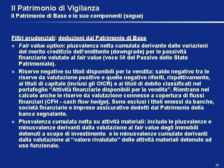 Il Patrimonio di Vigilanza Il Patrimonio di Base e le sue componenti (segue) Filtri