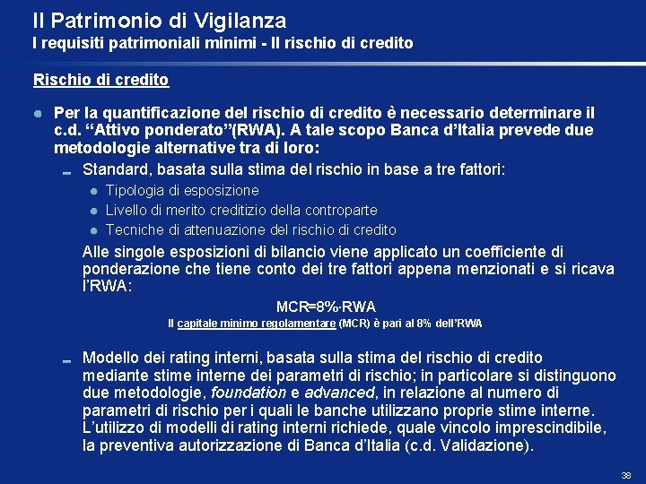 Il Patrimonio di Vigilanza I requisiti patrimoniali minimi - Il rischio di credito Rischio