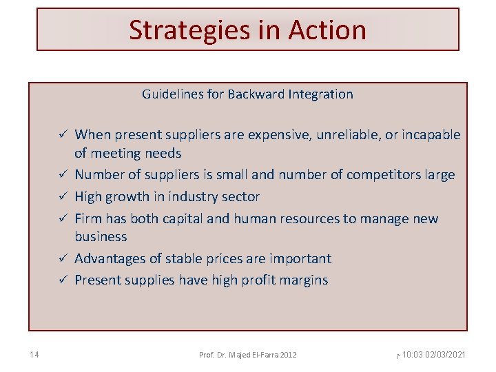 Strategies in Action Guidelines for Backward Integration ü ü ü 14 When present suppliers