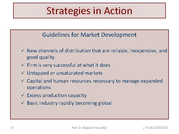 Strategies in Action Guidelines for Market Development ü ü ü 21 New channels of