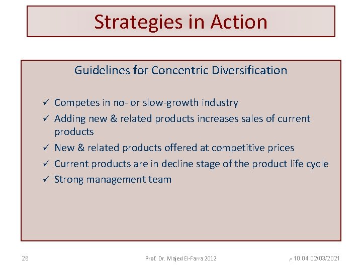 Strategies in Action Guidelines for Concentric Diversification ü ü ü 26 Competes in no-