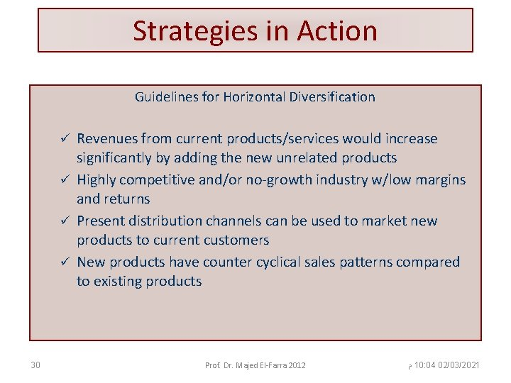 Strategies in Action Guidelines for Horizontal Diversification Revenues from current products/services would increase significantly