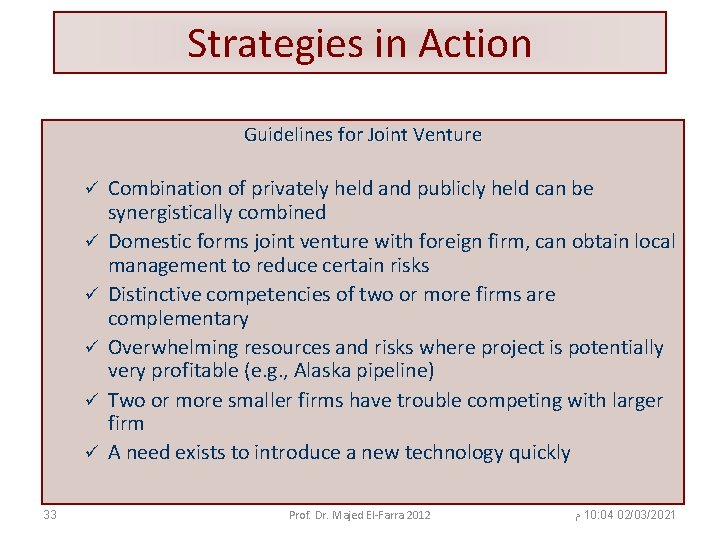Strategies in Action Guidelines for Joint Venture ü ü ü 33 Combination of privately