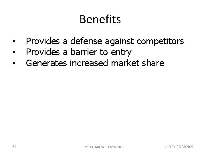 Benefits • • • 51 Provides a defense against competitors Provides a barrier to