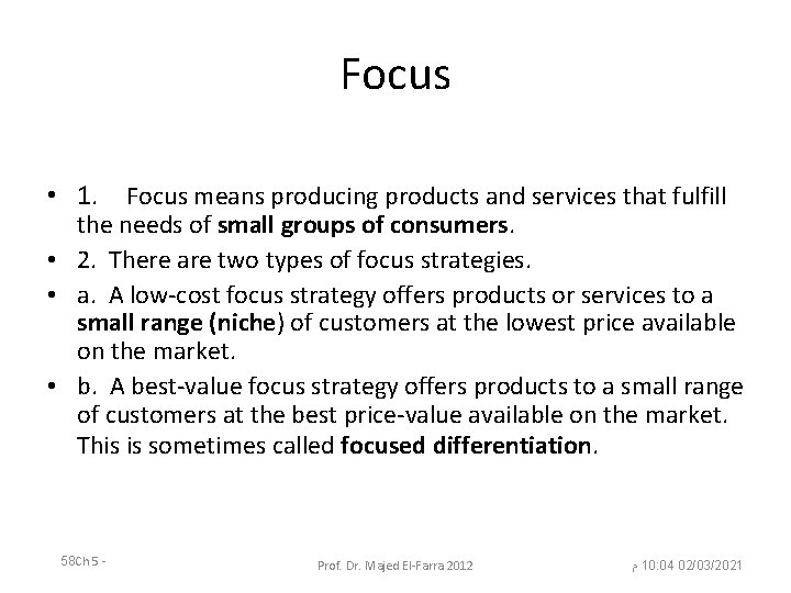 Focus • 1. Focus means producing products and services that fulfill the needs of