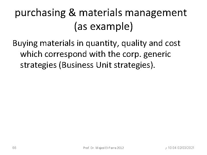 purchasing & materials management (as example) Buying materials in quantity, quality and cost which