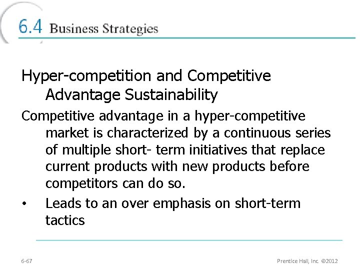 Hyper-competition and Competitive Advantage Sustainability Competitive advantage in a hyper-competitive market is characterized by