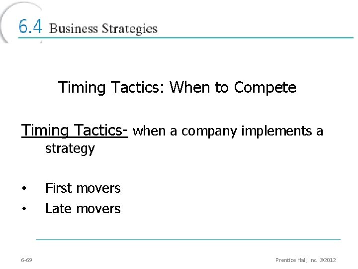 Timing Tactics: When to Compete Timing Tactics- when a company implements a strategy •