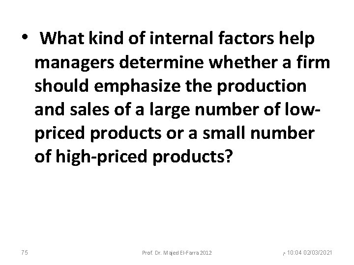 • What kind of internal factors help managers determine whether a firm should