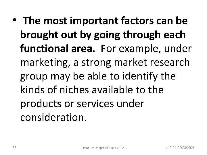 • The most important factors can be brought out by going through each