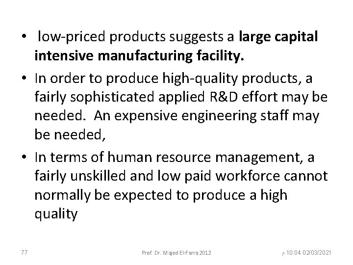 • low-priced products suggests a large capital intensive manufacturing facility. • In order