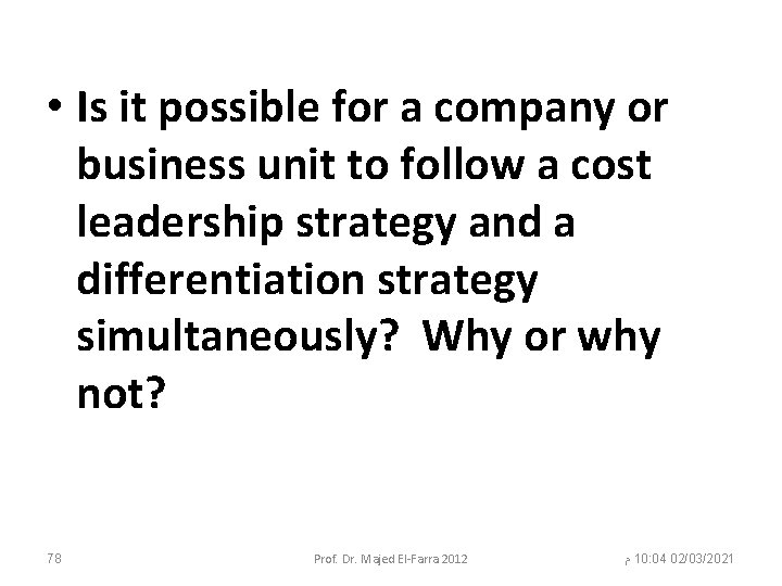 • Is it possible for a company or business unit to follow a