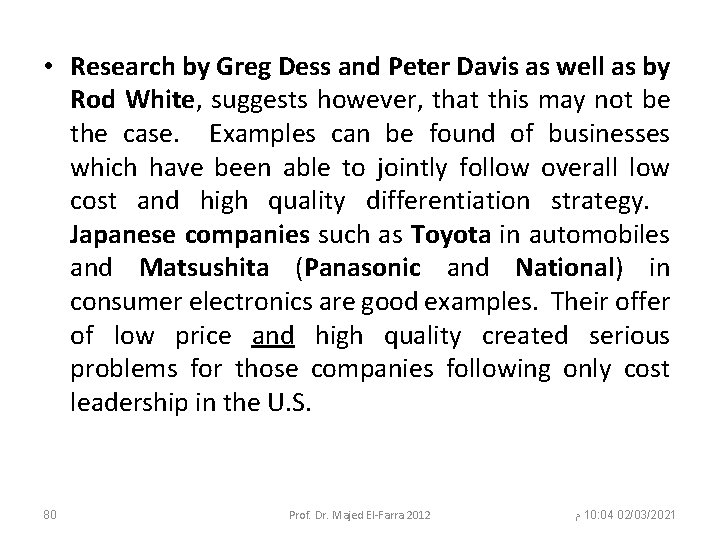 • Research by Greg Dess and Peter Davis as well as by Rod