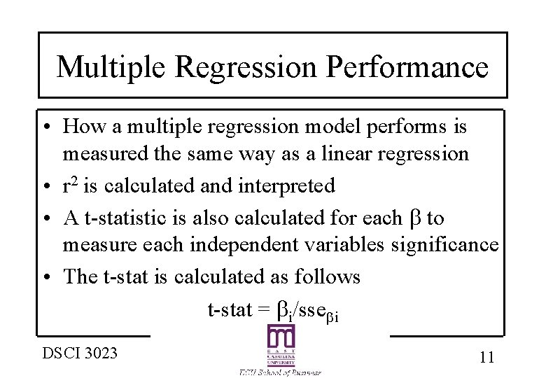 Multiple Regression Performance • How a multiple regression model performs is measured the same