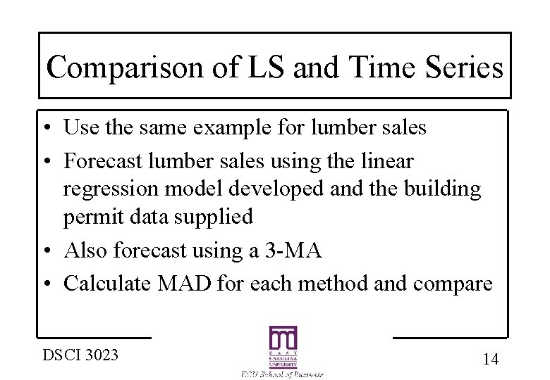 Comparison of LS and Time Series • Use the same example for lumber sales