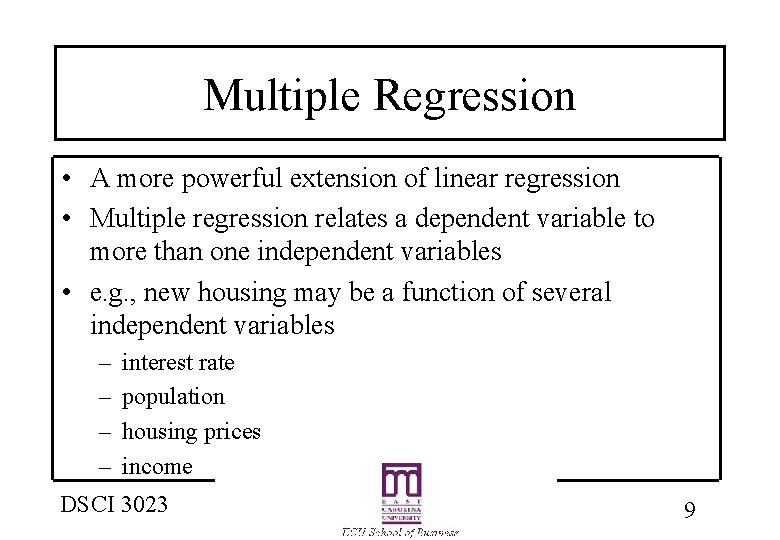 Multiple Regression • A more powerful extension of linear regression • Multiple regression relates