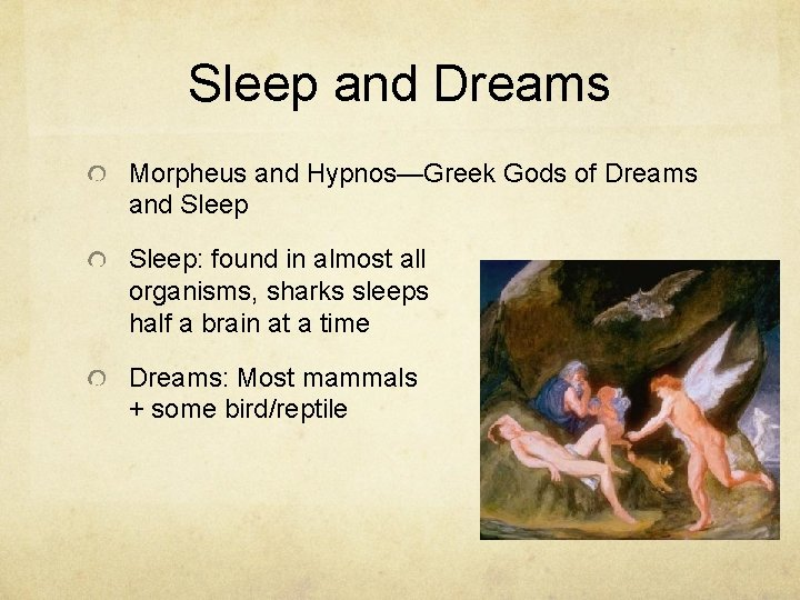 Sleep and Dreams Morpheus and Hypnos—Greek Gods of Dreams and Sleep: found in almost