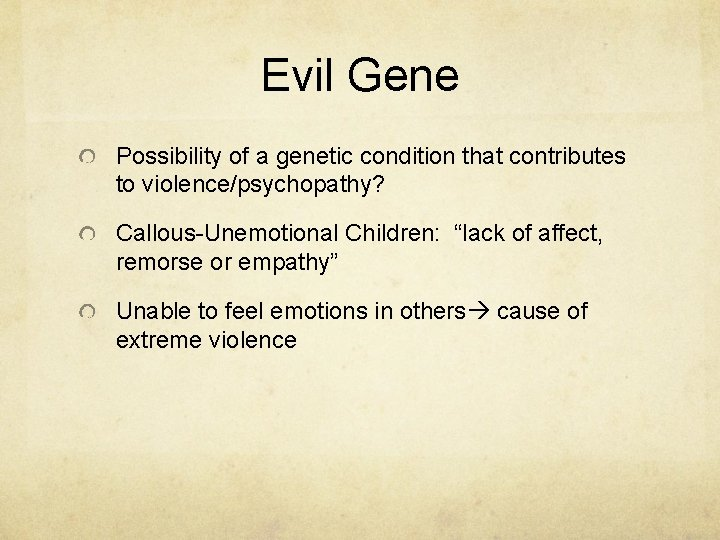 """Evil Gene Possibility of a genetic condition that contributes to violence/psychopathy? Callous-Unemotional Children: """"lack"""
