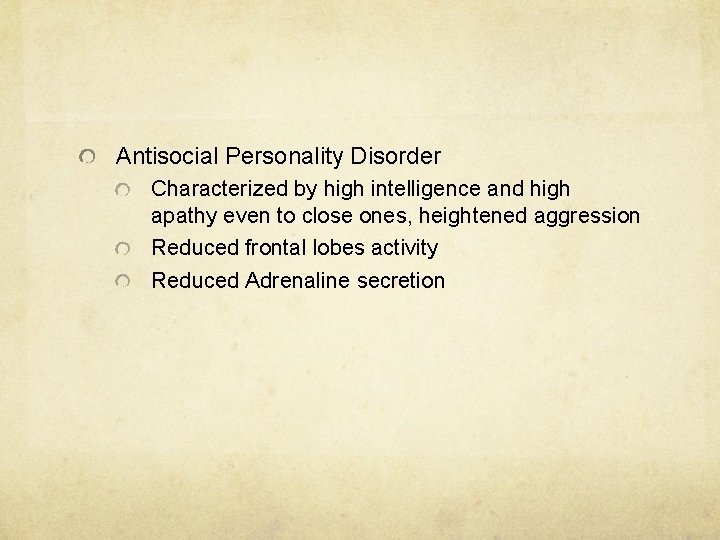 Antisocial Personality Disorder Characterized by high intelligence and high apathy even to close ones,