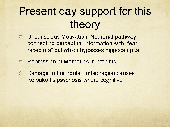 Present day support for this theory Unconscious Motivation: Neuronal pathway connecting perceptual information with