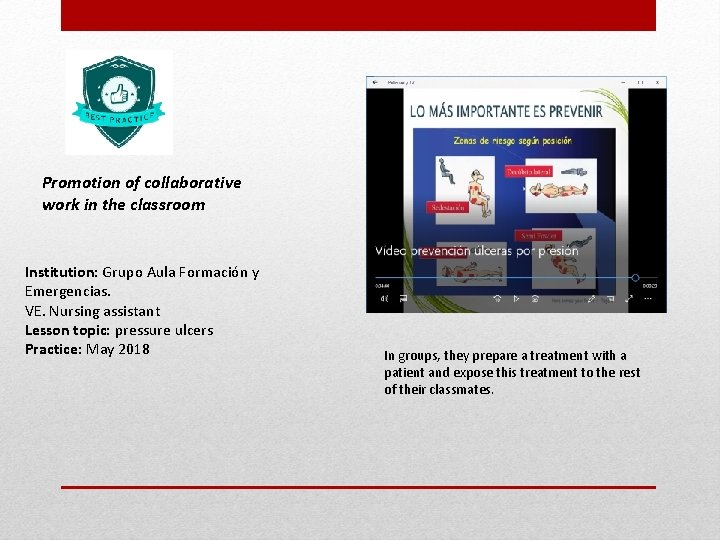Promotion of collaborative work in the classroom Institution: Grupo Aula Formación y Emergencias. VE.