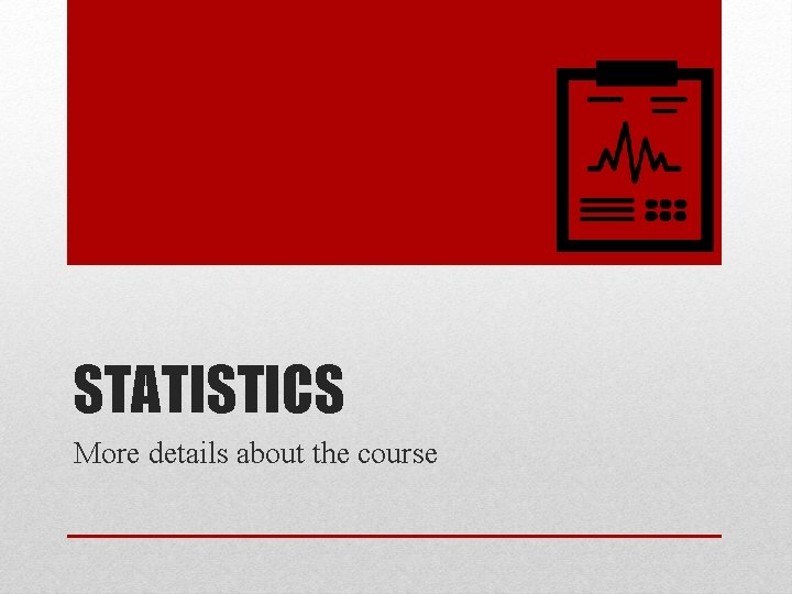 STATISTICS More details about the course