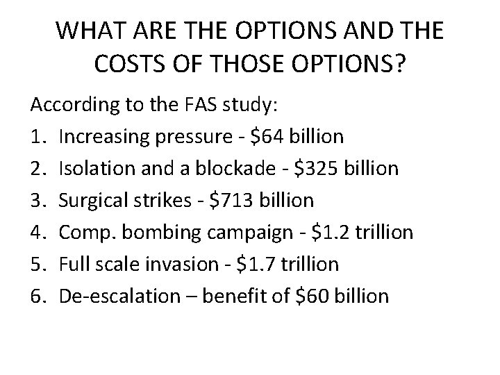 WHAT ARE THE OPTIONS AND THE COSTS OF THOSE OPTIONS? According to the FAS