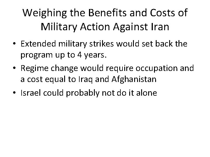 Weighing the Benefits and Costs of Military Action Against Iran • Extended military strikes