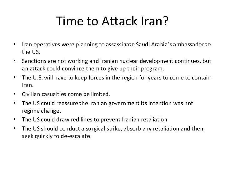 Time to Attack Iran? • Iran operatives were planning to assassinate Saudi Arabia's ambassador