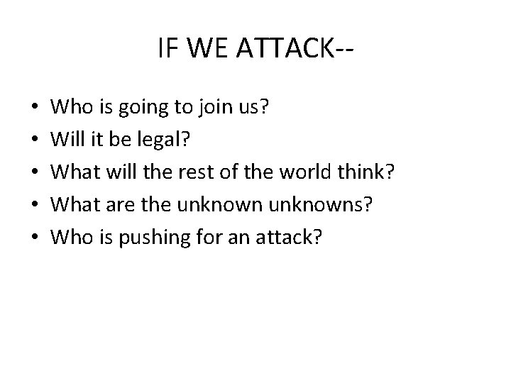 IF WE ATTACK- • • • Who is going to join us? Will it
