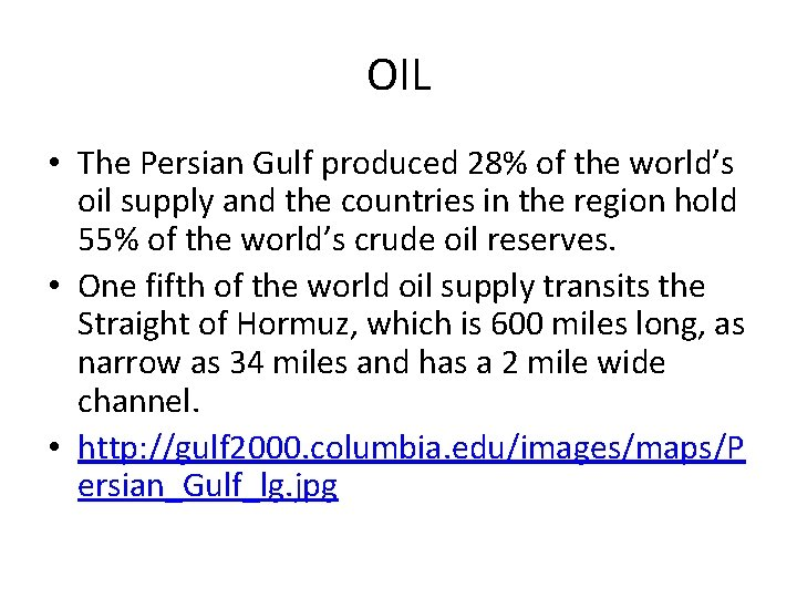 OIL • The Persian Gulf produced 28% of the world's oil supply and the