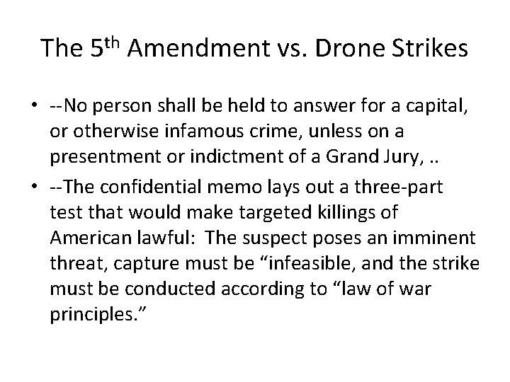 The 5 th Amendment vs. Drone Strikes • --No person shall be held to