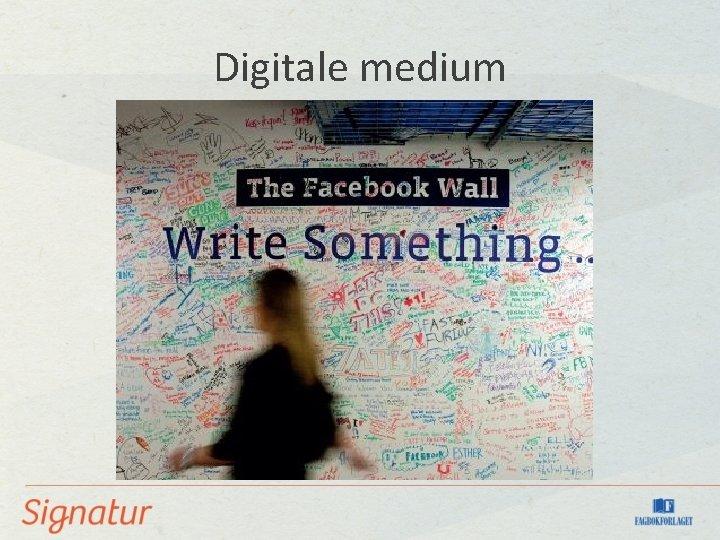 Digitale medium
