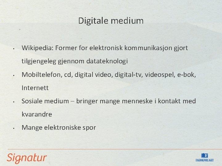 Digitale medium • Wikipedia: Former for elektronisk kommunikasjon gjort tilgjengeleg gjennom datateknologi • Mobiltelefon,