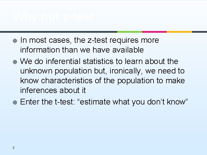 Why not z-test ¥ ¥ ¥ 3 In most cases, the z-test requires more