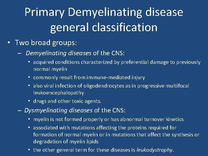 Primary Demyelinating disease general classification • Two broad groups: – Demyelinating diseases of the