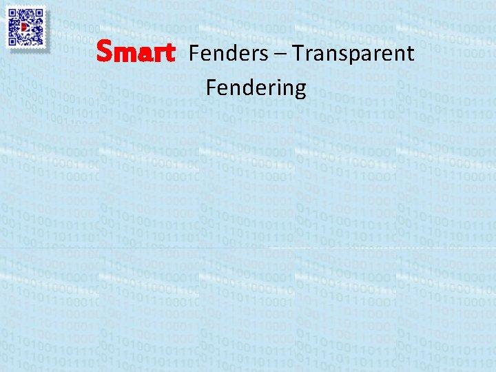 Smart Fenders – Transparent Fendering