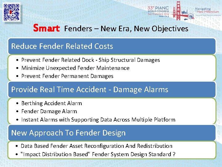 Smart Fenders – New Era, New Objectives Reduce Fender Related Costs • Prevent Fender